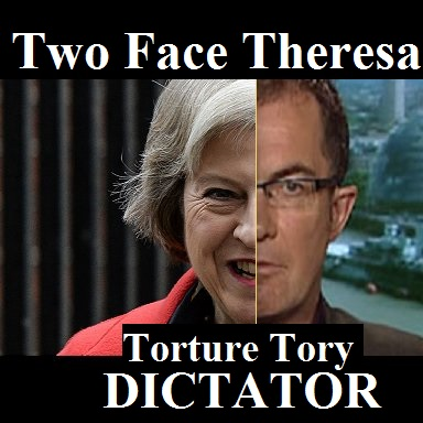 TWO FACE THERESA TORTURE TORY DICTATOR mwU6xJF0 edit 4
